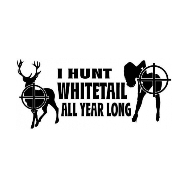 I Hunt Whitetail All Year Long