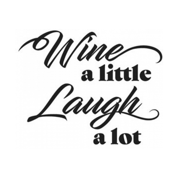 Wine A Little Laugh A Lot Decal
