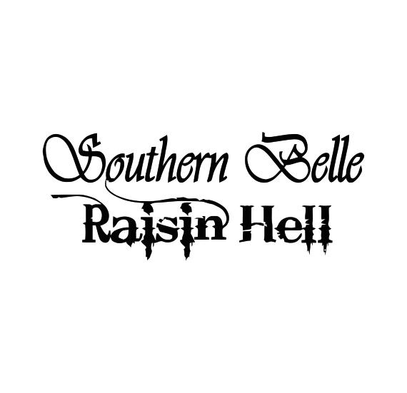 Southern Belle Raisin Hell Decal Sticker